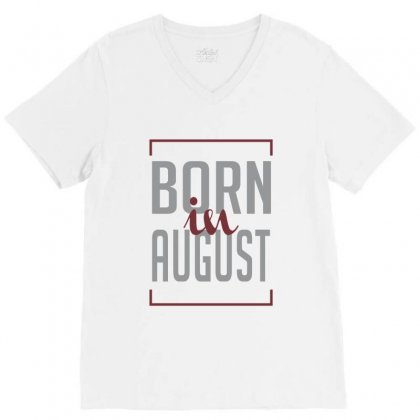 Born In August V-neck Tee Designed By Chris Ceconello
