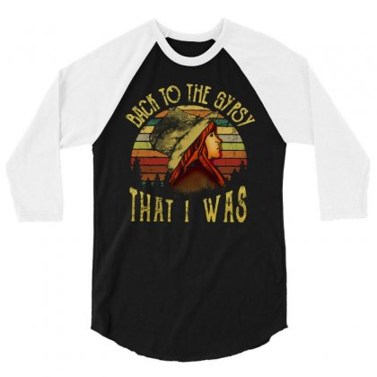 Back To The Gypsy That I Was 3/4 Sleeve Shirt Designed By Alpha Art