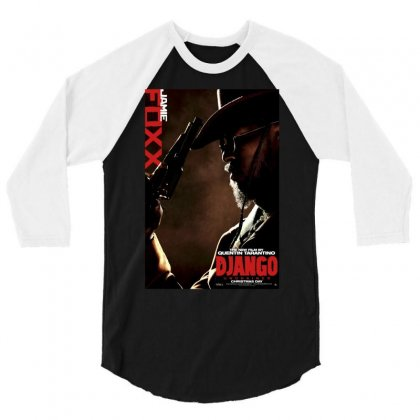 Django Unchained Jamie Foxx Movie Poster 3/4 Sleeve Shirt Designed By Ronandi