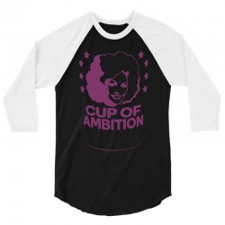 cup of ambition 3/4 Sleeve Shirt | Artistshot