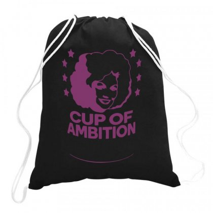 Cup Of Ambition Drawstring Bags Designed By Desi
