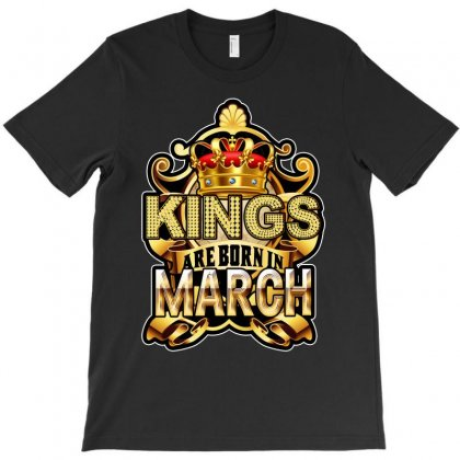Kings Are Born In March T-shirt Designed By Tiococacola