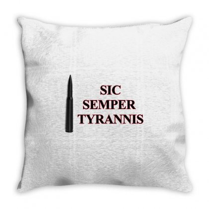 Sic Semper Tyrannis Throw Pillow Designed By Mircus