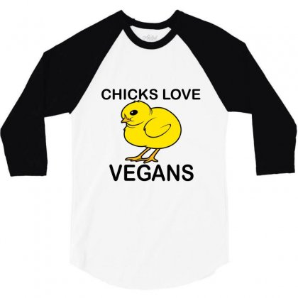 Chicks Love Vegans 3/4 Sleeve Shirt Designed By Moneyfuture17