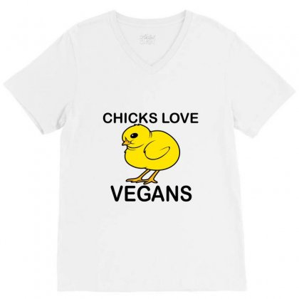 Chicks Love Vegans V-neck Tee Designed By Moneyfuture17
