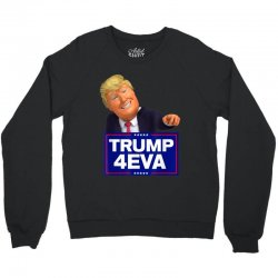 trump 4eva 2020 election politics Crewneck Sweatshirt | Artistshot