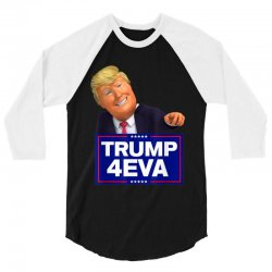 trump 4eva 2020 election politics 3/4 Sleeve Shirt | Artistshot
