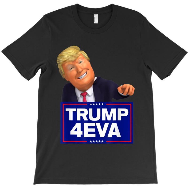 Trump 4eva 2020 Election Politics T-shirt | Artistshot