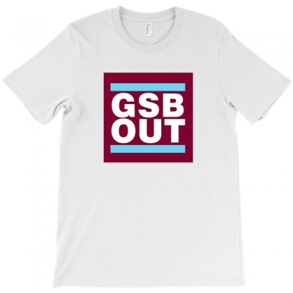 Gsb Out T-shirt Designed By Meza Design