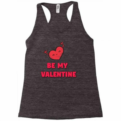 Be My Valentine Racerback Tank Designed By Dspn