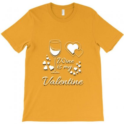 Wine Is My Valentine T-shirt Designed By Miss.illustration