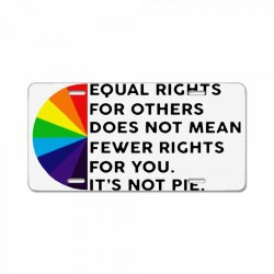 equal rights for others does not mean fewer rights for you it's not License Plate   Artistshot