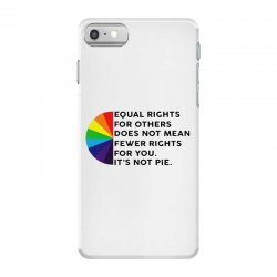 equal rights for others does not mean fewer rights for you it's not iPhone 7 Case   Artistshot