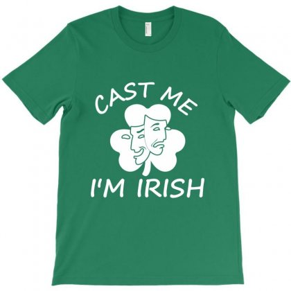 Cast Me I'm Irish T-shirt Designed By Hoainv