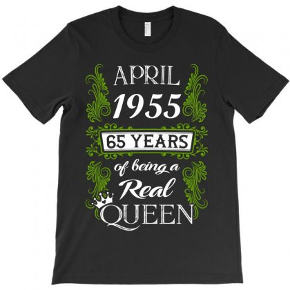 April 1955 65 Years Of Being A Real Queen T-shirt Designed By Twinklered.com