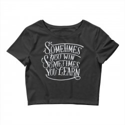 win learn life quotes Crop Top | Artistshot