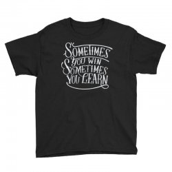 win learn life quotes Youth Tee | Artistshot