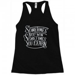 win learn life quotes Racerback Tank | Artistshot