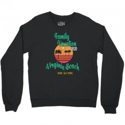 Family Vacation 2020 Read Or Not Virginia Beach Here We Come Crewneck Sweatshirt | Artistshot