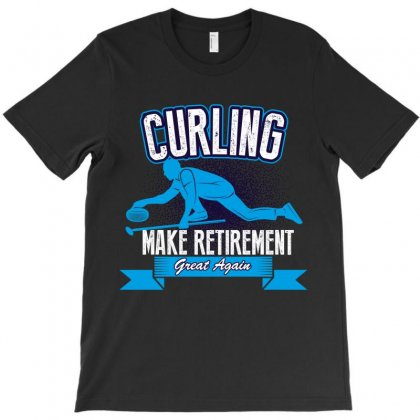Curling Make Retirement T-shirt Designed By Wizarts