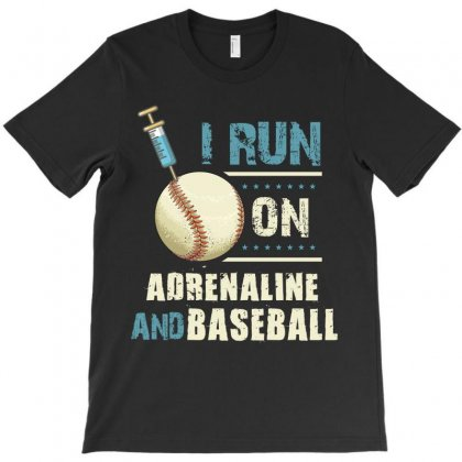 I Run On Adrenaline And Baseball T-shirt Designed By Wizarts
