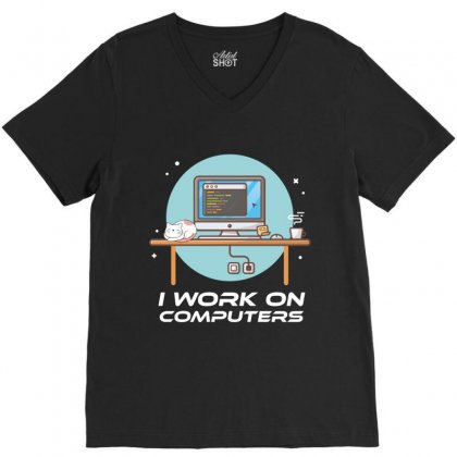 I Work On Computers V-neck Tee Designed By Wizarts