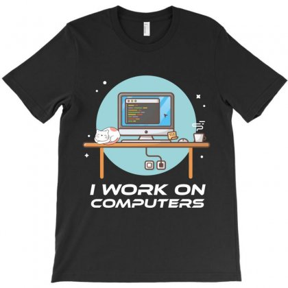 I Work On Computers T-shirt Designed By Wizarts