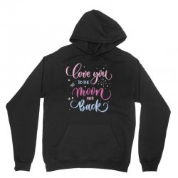 love to you the moon and back Unisex Hoodie | Artistshot