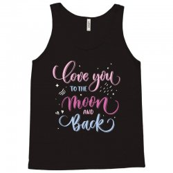 love to you the moon and back Tank Top | Artistshot