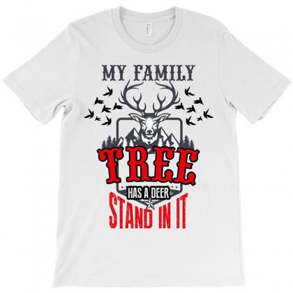 My Family Tree Has A Deer Stand In It T-shirt Designed By Wizarts