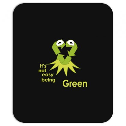 Its Not Easy Being Green Mousepad Designed By Giziara