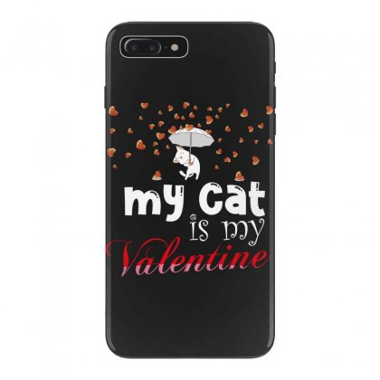 My Cat Is My Valentine Iphone 7 Plus Case Designed By Wizarts