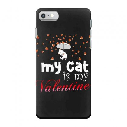 My Cat Is My Valentine Iphone 7 Case Designed By Wizarts