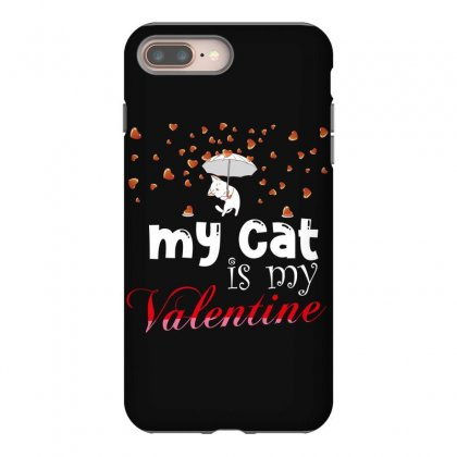 My Cat Is My Valentine Iphone 8 Plus Case Designed By Wizarts