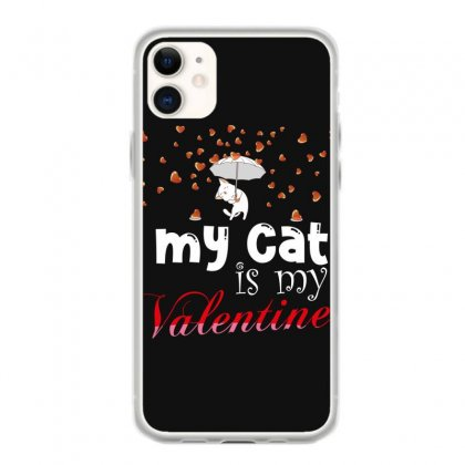My Cat Is My Valentine Iphone 11 Case Designed By Wizarts