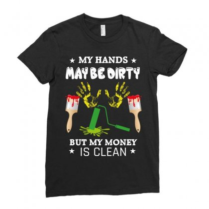 My Hands May Be Dirty But My Money Is Clean Ladies Fitted T-shirt Designed By Wizarts