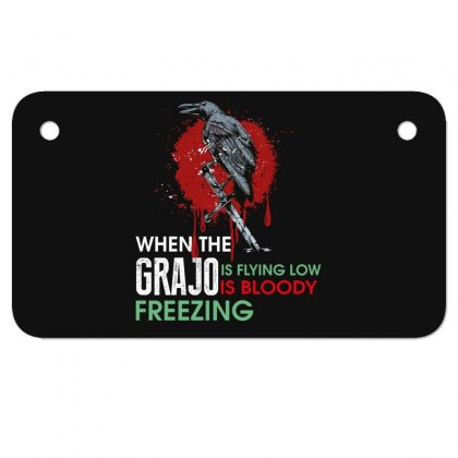 When The Grajo Is Flying Low Is Bloody Freezing Motorcycle License Plate Designed By Wizarts