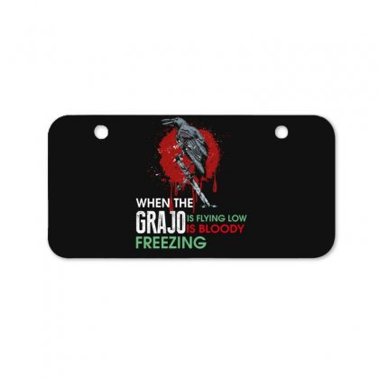 When The Grajo Is Flying Low Is Bloody Freezing Bicycle License Plate Designed By Wizarts