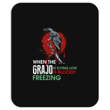 When The Grajo Is Flying Low Is Bloody Freezing Mousepad Designed By Wizarts