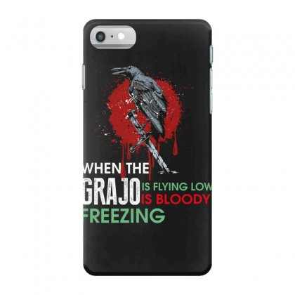 When The Grajo Is Flying Low Is Bloody Freezing Iphone 7 Case Designed By Wizarts