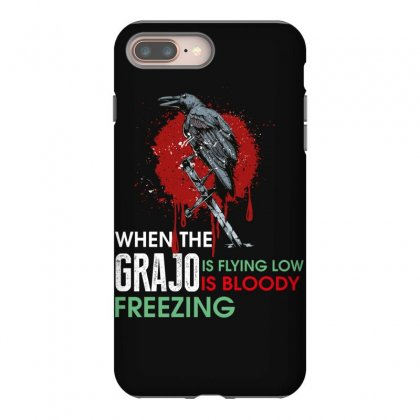 When The Grajo Is Flying Low Is Bloody Freezing Iphone 8 Plus Case Designed By Wizarts