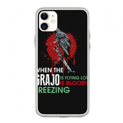 When The Grajo Is Flying Low Is Bloody Freezing Iphone 11 Case Designed By Wizarts
