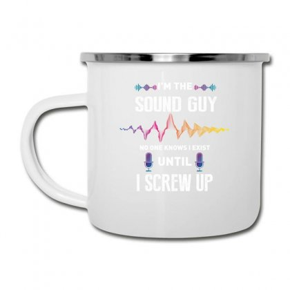 I'm The Sound Guy No One Knows I Exist Until I Screw Up Camper Cup Designed By Wizarts