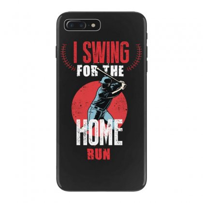 I Swing For The Home Run Iphone 7 Plus Case Designed By Wizarts