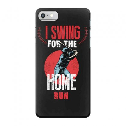 I Swing For The Home Run Iphone 7 Case Designed By Wizarts