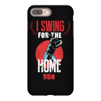 I Swing For The Home Run Iphone 8 Plus Case Designed By Wizarts