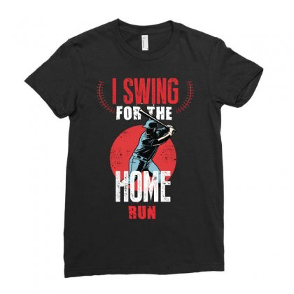 I Swing For The Home Run Ladies Fitted T-shirt Designed By Wizarts