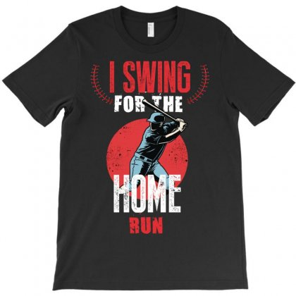 I Swing For The Home Run T-shirt Designed By Wizarts