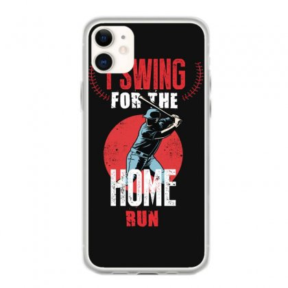 I Swing For The Home Run Iphone 11 Case Designed By Wizarts
