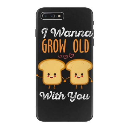 I Wanna Grow Old With You Iphone 7 Plus Case Designed By Wizarts